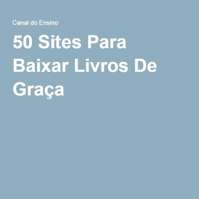 50 Sites Para Baixar Livros De Graça Baixar Livros Livros