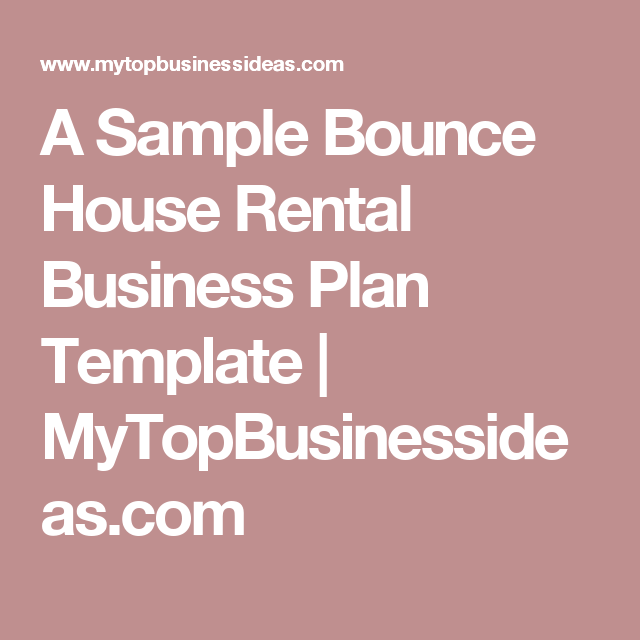 A Sample Bounce House Rental Business Plan Template ...