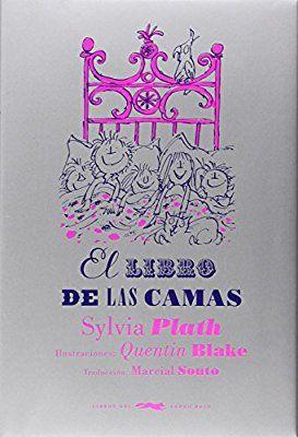El Libro De Las Camas de Sylvia Plath ilustrado por Quentin Blake. Libros del Zorro Rojo