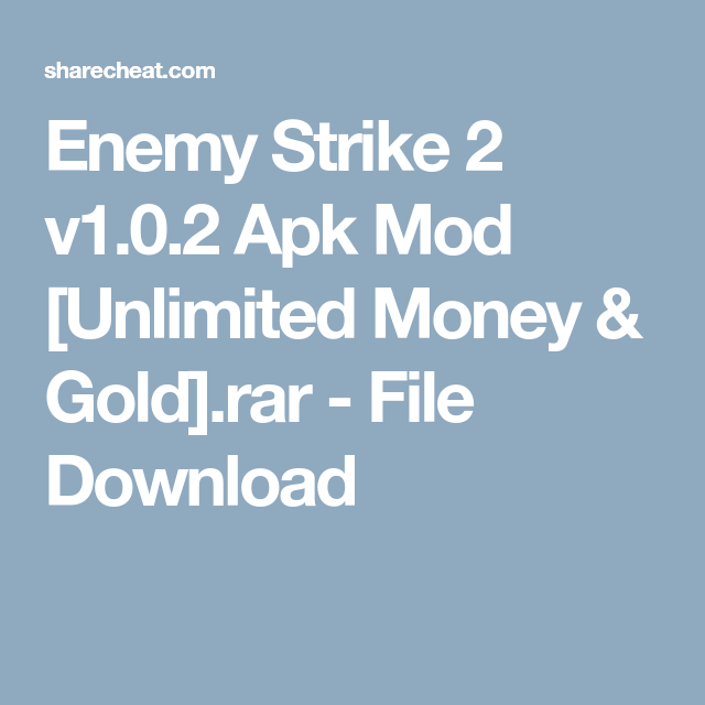 Enemy Strike 2 v1 0 2 Apk Mod [Unlimited Money & Gold] rar