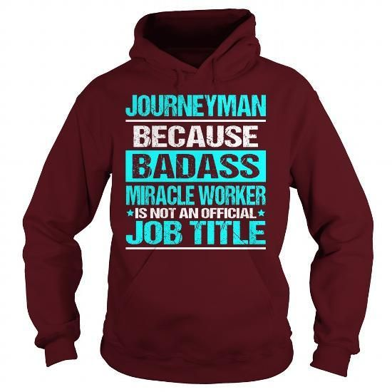 Awesome Tee For Journeyman T Shirts, Hoodies Sweatshirts. Check price ==► http://store.customtshirts.xyz/go.php?u=https://www.sunfrog.com/LifeStyle/Awesome-Tee-For-Journeyman-97844583-Maroon-Hoodie.html?41382