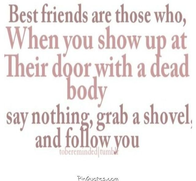 Pin By Jordyn A Anderson On Best Friends Short Funny Friendship Quotes Friends Quotes Funny Crazy Best Friend Quotes