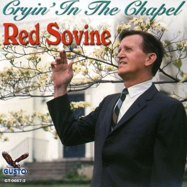 Red Sovine: Cryin' In The Chapel | red sovine singer | Red