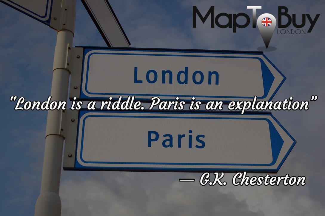"""London is a riddle. Paris is an explanation"""