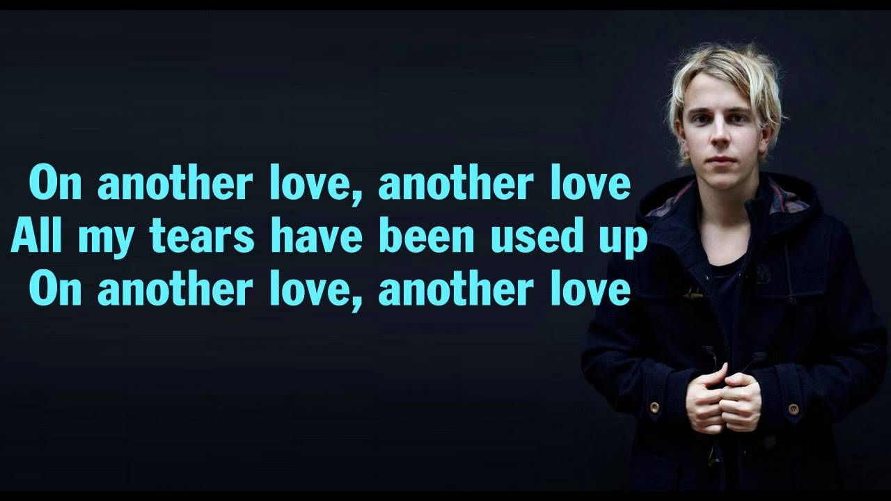 Another Love Tom Odell Lyics Tom Odell My Music