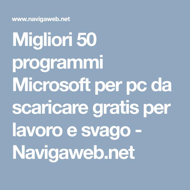 Migliori 50 Programmi Microsoft Per Pc Da Scaricare Gratis