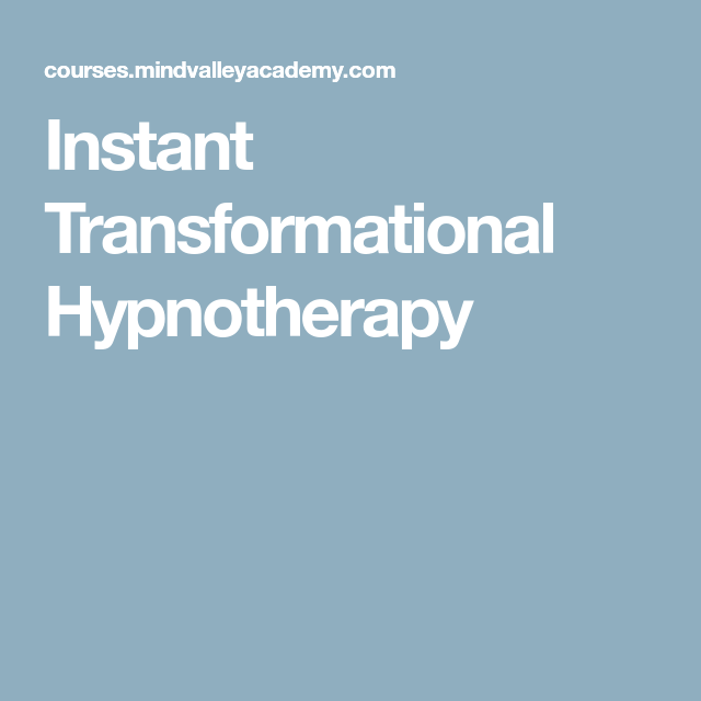 Instant Transformational Hypnotherapy | Hypnotherapy, Free ...