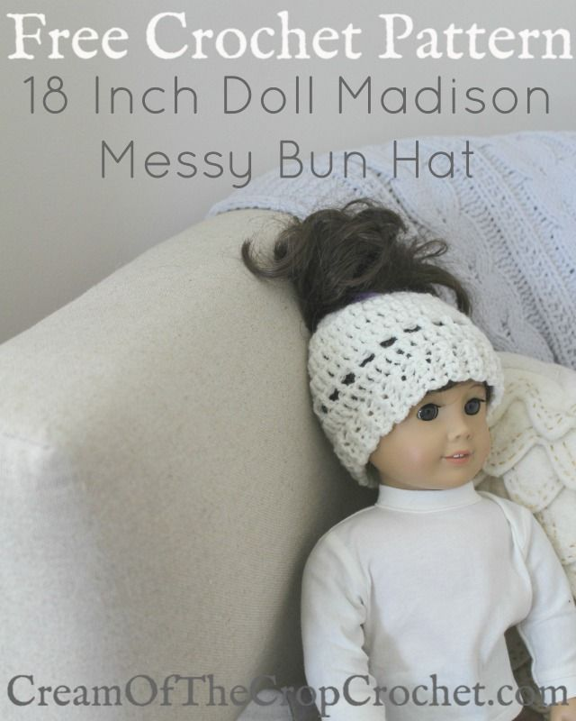 18 Inch Doll Madison Messy Bun Hat Pattern | Cream Of The Crop ...