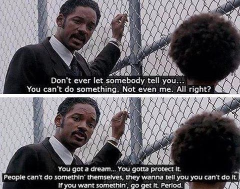 The Pursuit Of Happiness Quotes Best Image Don't Ever Let Anyone Somebody Tell You You Can't Do