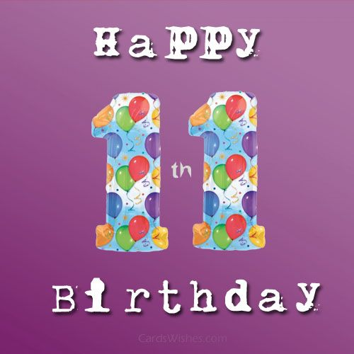 Happy 11th Birthday Birthday Wishes Pinterest – 11th Birthday Cards