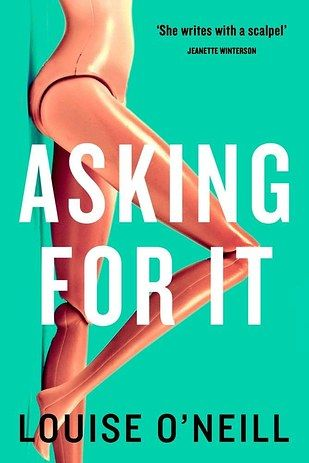 Asking For It by Louise O'Neill – September 3 | 35 Brilliant New Books You Should Read This Summer