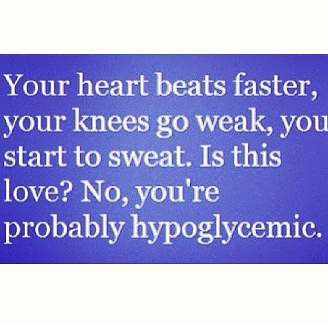 """""""Is this love? No, you're probably hypoglycemic"""""""