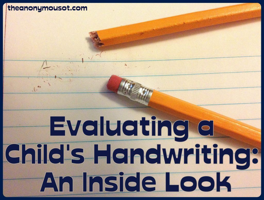 Evaluating A Child S Handwriting An Inside Look
