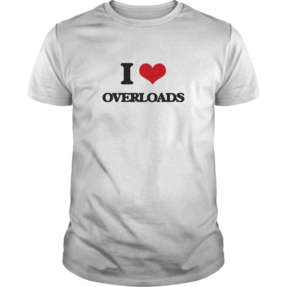 I Love Overloads