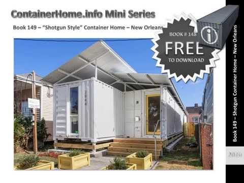 Shipping Container Homes Book 149 New Orleans Louisiana Youtube Container House Shipping Container House Plans Shipping Container Homes