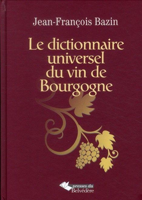 Dictionnaire universel du vin de Bourgogne
