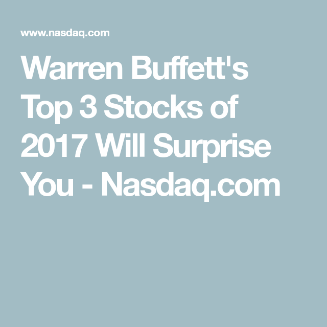 Brk A Stock Quote Unique Warren Buffett's Top 3 Stocks Of 2017 Will Surprise You  Nasdaq
