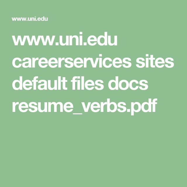 Resume Sites Extraordinary Www.uni.edu Careerservices Sites Default Files Docs Resume_Verbs.pdf .