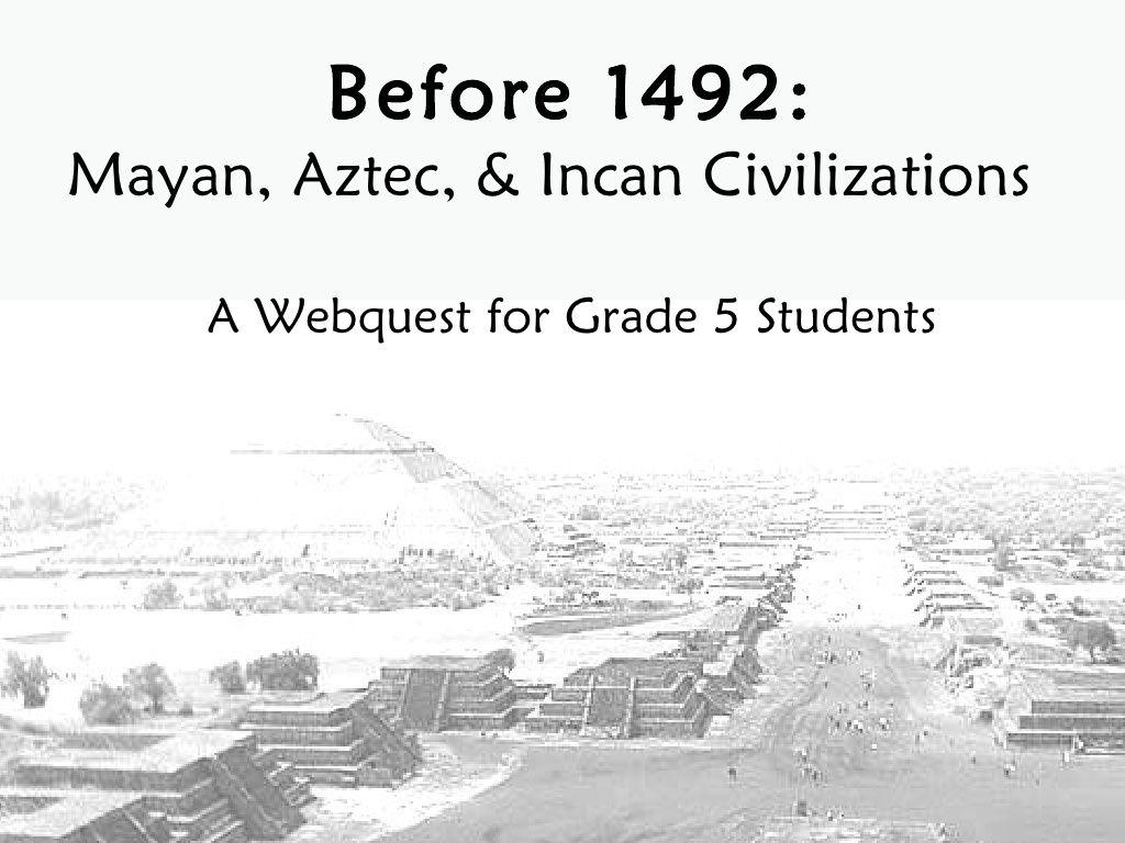 5th Grade Webquest Precolumbian Civilizations By