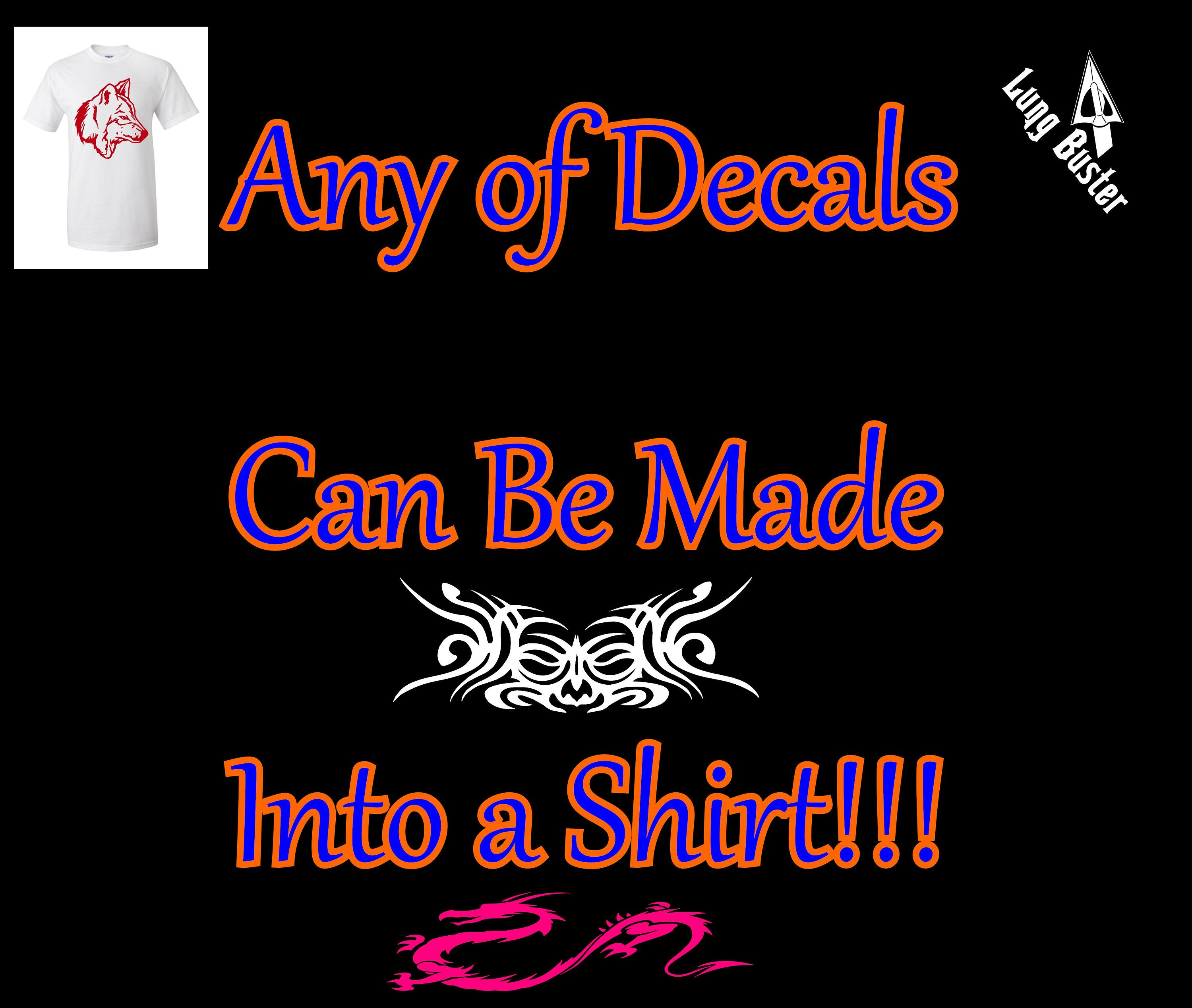 Any of decal designs can be made into a t shirt as well contact us for custom order and pricing by leopardvinyldesigns on etsy