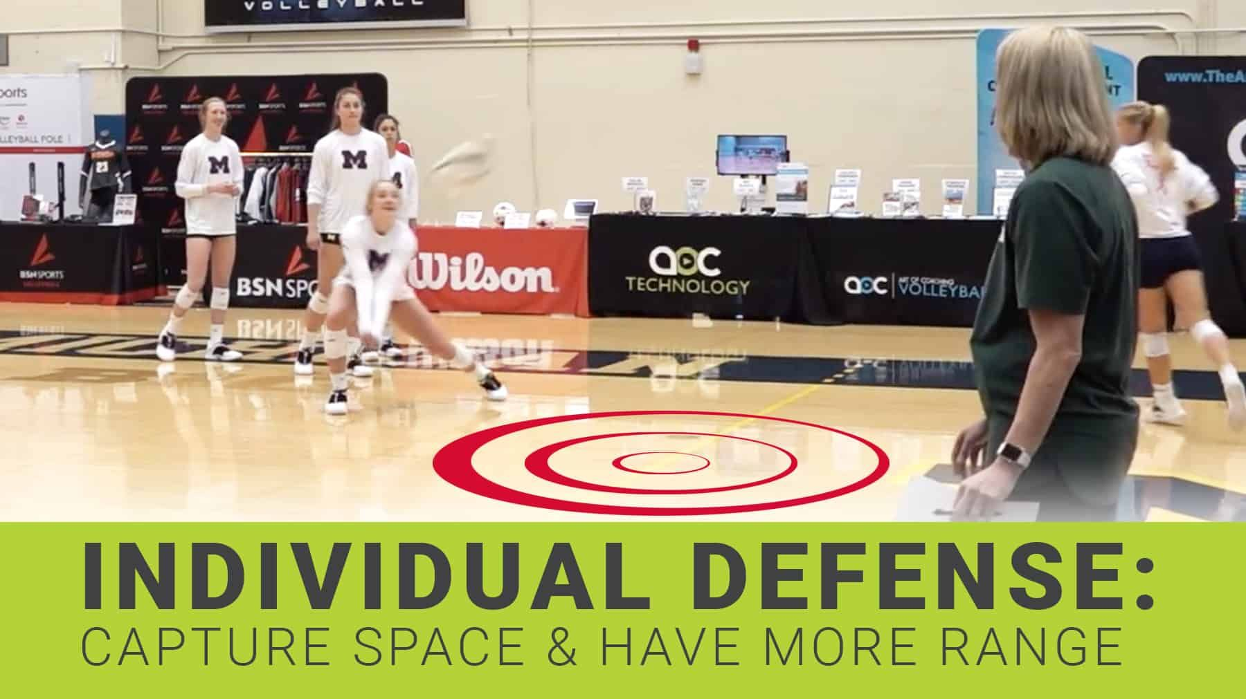 Individual Defense Capture Space And Have More Range Coaching Volleyball Volleyball Drills Volleyball