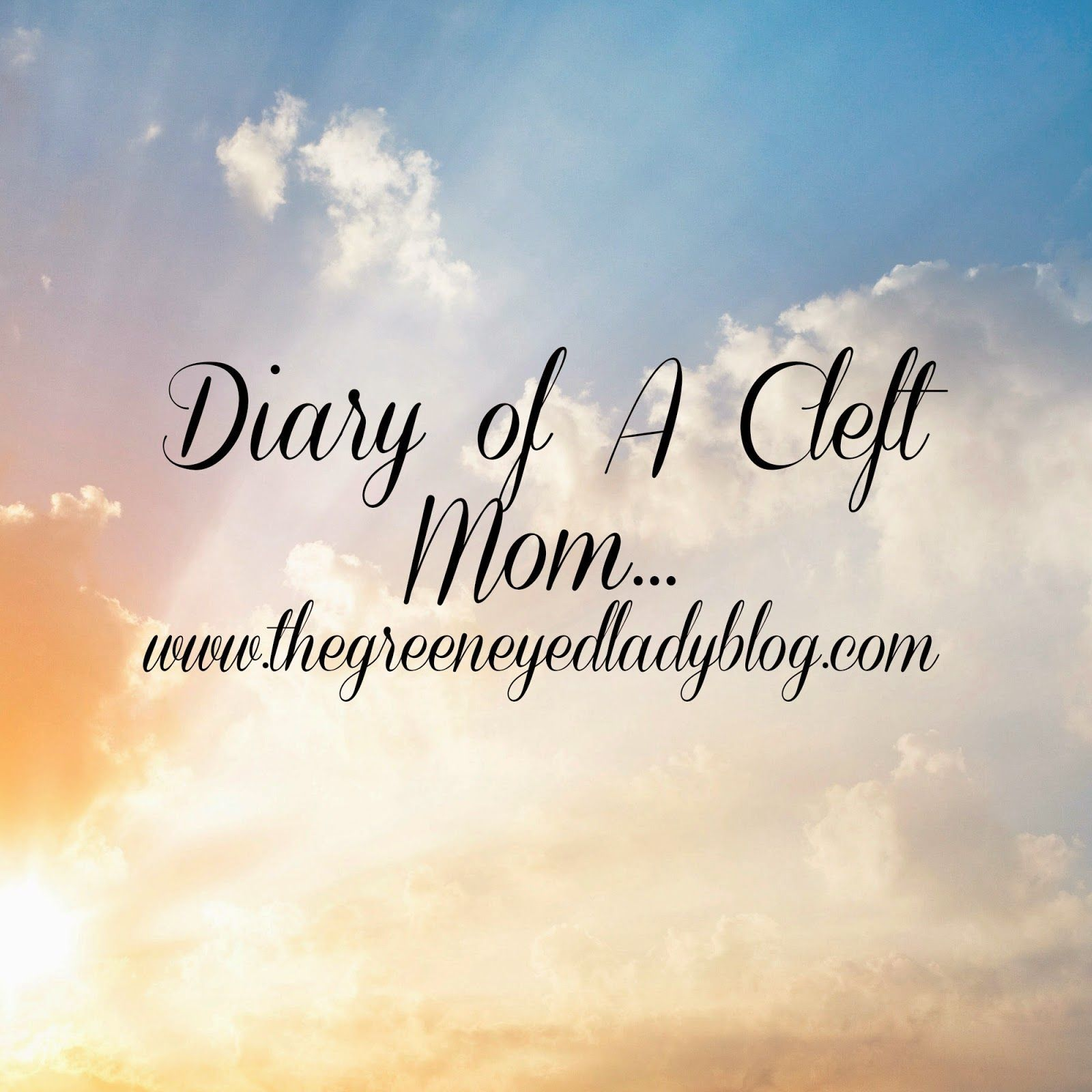 of A Cleft Mom: Finding Peace in An Upcoming Surgery Diary of A Cleft Mom: Finding Peace in An Upcoming SurgeryOF  OF or Of may refer to: