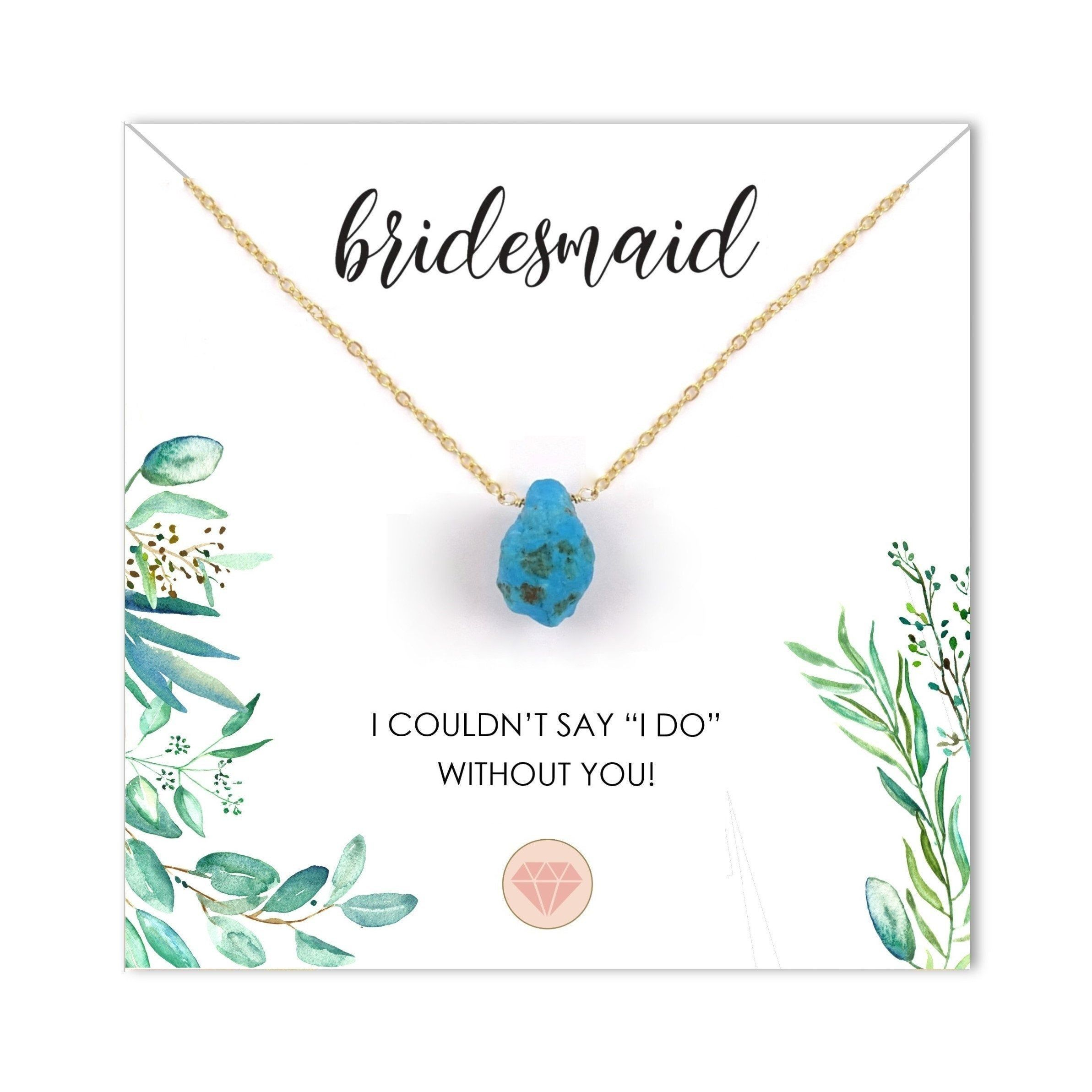 Bridesmaid Gift Necklace with Card / Turquoise Birthstone Wedding Gift / Natural Gemstone / Genuine Raw Stone Jewelry for Bridesmaids