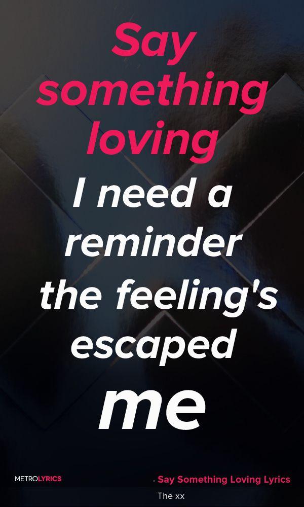 Lyric say something lyrics : The xx - Say Something Loving Lyrics and Quotes Say something ...