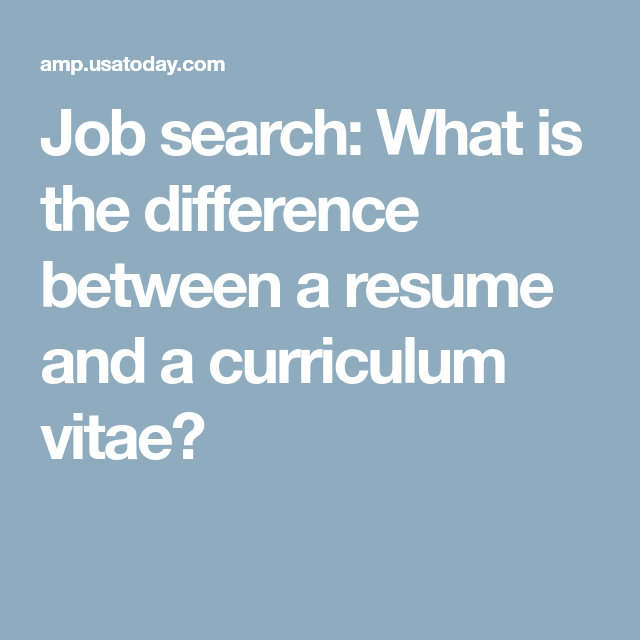 Job Search: What Is The Difference Between A Resume And A