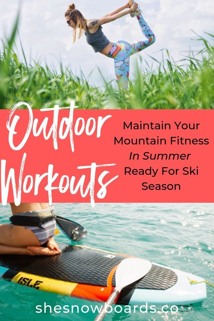 Summer Workouts, Keep Your Snowboard Fitness Strong - SHE SNOWBOARDS CO.   Women's Snowboarding Onli...