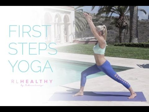first steps yoga  rebecca louise  youtube  workout for