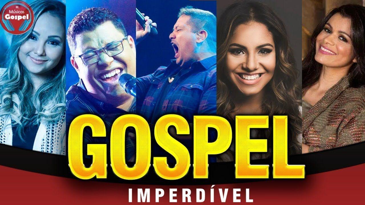As Melhores Musicas Gospel Mais Tocadas As Melhores Musicas Gospel