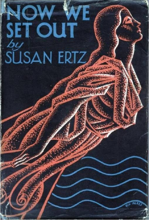 Now We Set Out. Susan Ertz. London: Hodder and Stoughton, 1934. First edition. Original dust jacket; art by Bip Pares. Young people clashing on the age-old stumbling block of jealousy of the past. It is the man who cannot reconcile himself to accepting the fact that the girl has a right to a past. His furies almost wreck the frail bark of matrimony; she finds a way out, which in turn endangers their safety. But nature takes a hand, and they come together again.