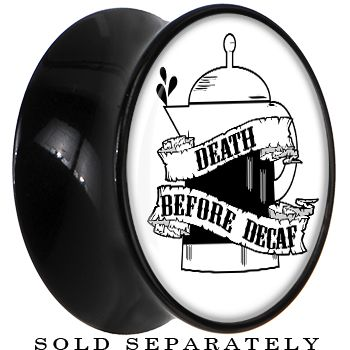 Death Before Decaf Saddle Plug in Black Acrylic #bodycandy