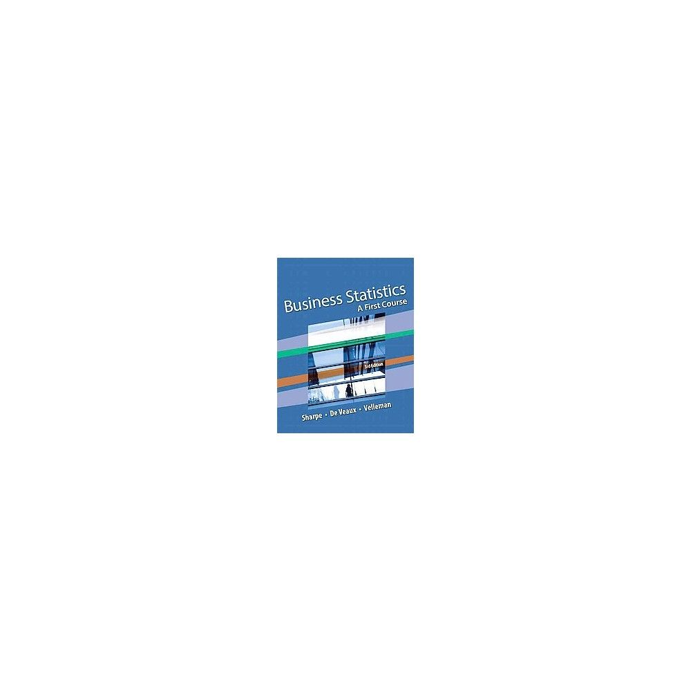 Business Statistics : A First Course (Student) (Hardcover