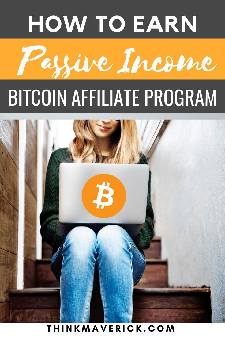 7 Best Bitcoin Affiliate Programs to Make Money in 2021 - ThinkMaverick - My Personal Journey through Entrepreneurship