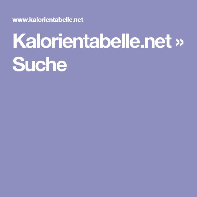 Kalorientabelle.net » Suche | abnehmen | Pinterest | Kalorientabelle ...