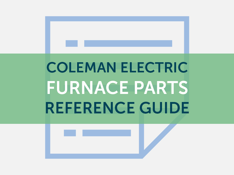Coleman Electric Furnace Parts Quick Reference Guide ... on coleman furnace troubleshooting, lennox elite series furnace, coleman oil furnace, downflow furnace, bryant plus 80 furnace, coleman furnace manual, gas furnace, electric furnace, house furnace, coleman floor furnace, coleman furnace recall, coleman rv furnace, coleman manufactured housing furnace, coleman furnace wiring diagram, coleman presidential furnace, coleman furnace parts, coleman wall furnace, coleman gravity furnace, coleman heat pump parts,