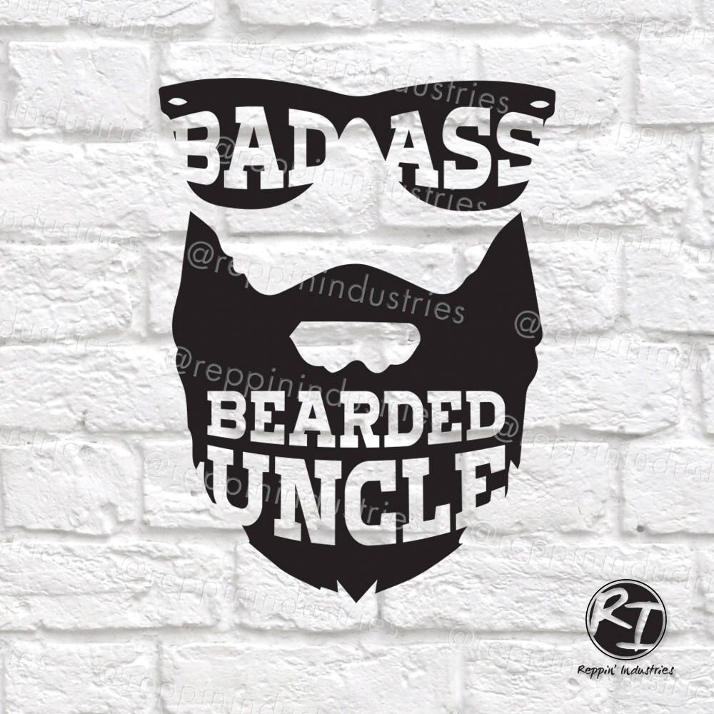 Uncle Svg Beard Svg Badass Svg Uncle Gift Gifts For Uncle Etsy Beard Dad Dad Humor Funny Gifts For Dad