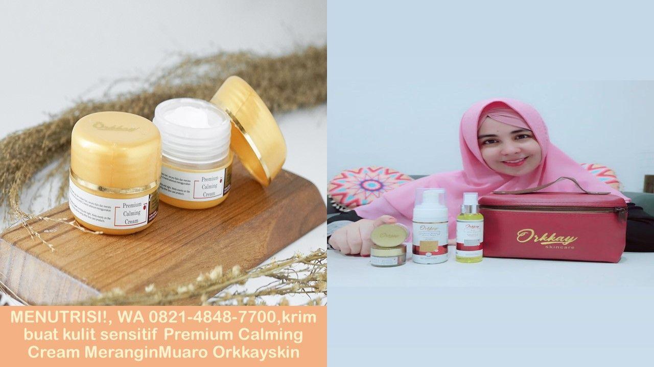Menutrisi Wa 0821 4848 7700 Krim Buat Kulit Sensitif Premium Calming Cream Meranginmuaro Orkkayski Di 2020 Kulit Sensitif Krim Kulit