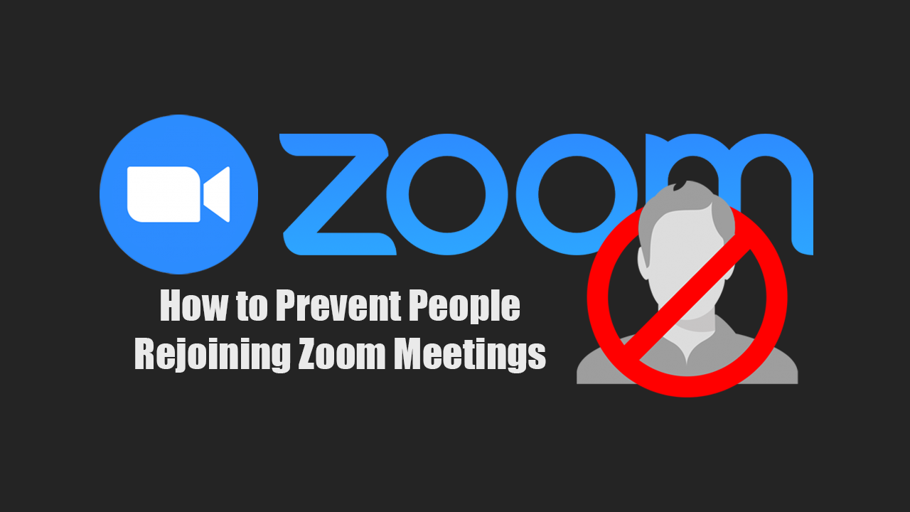 How to Prevent People Rejoining Zoom Meetings. in 2020
