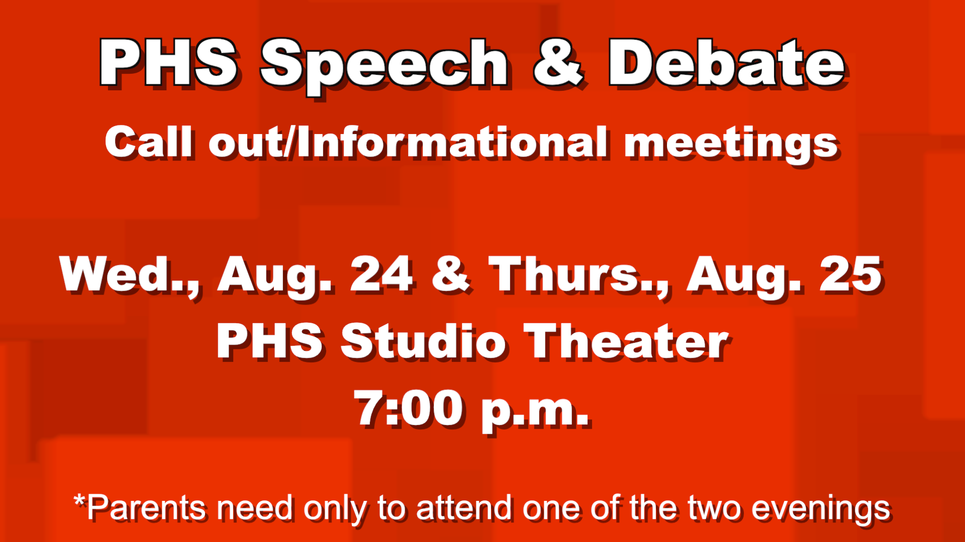 Speech & Debate Hosts Upcoming Parent Meeting  Attention parents of Speech and Debate Team members, PHS will be holding two call out/informational meetings next week on Wednesday, August 24th or Thursday, August 25th at 7:00 p.m. both in the Plymouth High School Studio Theater.  Parents need only attend one of the two evenings. The meetings are for information about the 2016-2017 PHS Speech and Debate Team, season, events, fundraisers, judging, hosting tournaments, and more!
