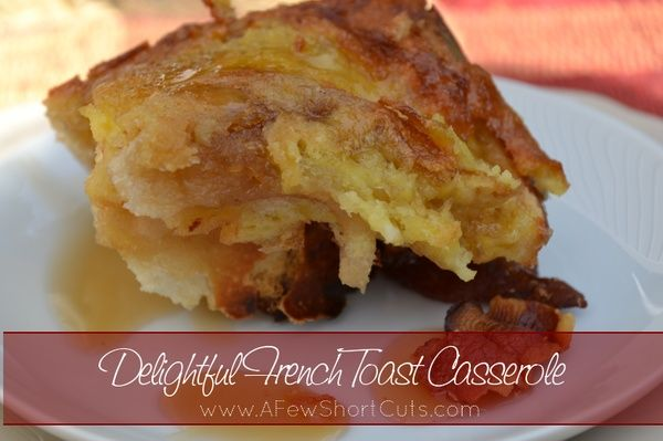 delightful french toast casserole from Amanda @afewshortcuts