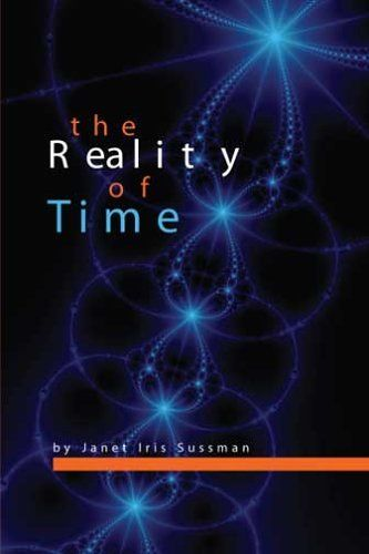 The Reality of Time by Janet Iris Sussman, http://www.amazon.com/dp/0964353539/ref=cm_sw_r_pi_dp_ePkwqb14MR29X