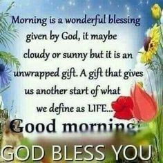 Morning Is A Wonderful Blessing Good Morning Good Morning Quotes