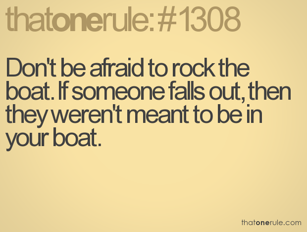 rock the boat.