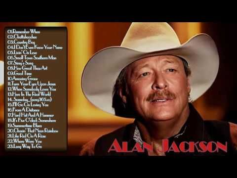 Alan Jackson Best Songs New 2017 Alan Jackson Greatest Hits Full