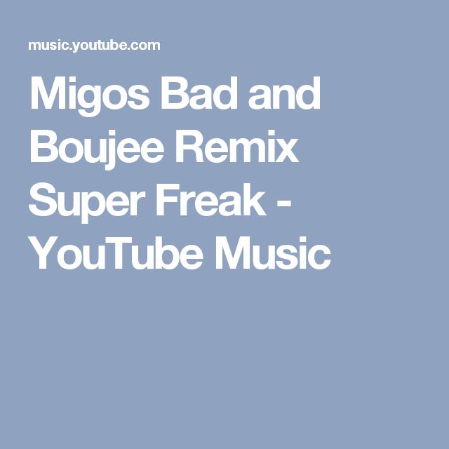 Migos Bad and Boujee Remix Super Freak - YouTube Music | random
