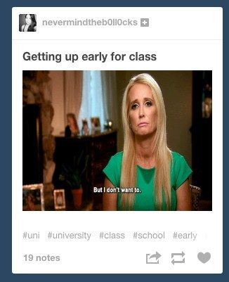 The Struggle Of Early Classes Tumblr Posts School Memes School