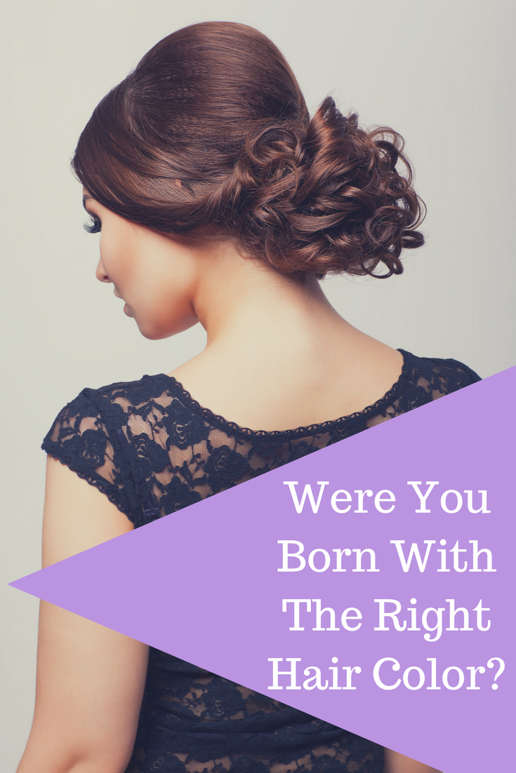 Were You Born With The Right Hair Color Hair Coloring
